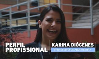 Karina Diógenes - Arquitetura e urbanismo: projetando sonhos | Episódio #30