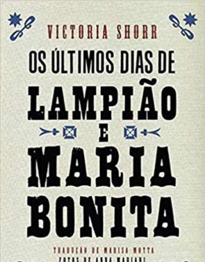 Capa do livro Os últimos dias de Lampião e Maria Bonita