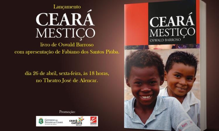 Ceará Mestiço, de Oswald Barroso, será lançado no TJA