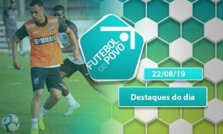 Reforço na defesa tricolor e Ceará com contratações encerradas   Futebol do POVO (22/08/19)