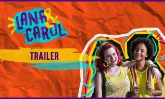 Confira trailer exclusivo de Lana & Carol