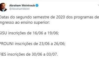 Em maio, Weintraub divulgou as datas dos períodos de inscrição do Sisu, Prouni e Fies, relativas ao segundo semestre de 2020