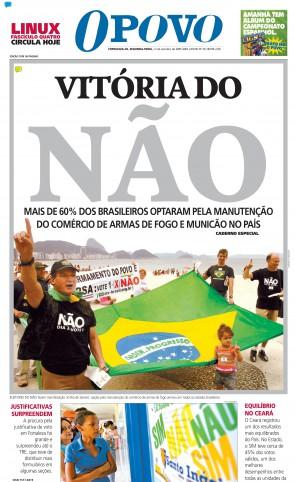 Capa do jornal O POVO no dia seguinte ao resultado do referendo sobre proibição do comércio de armas no Brasil