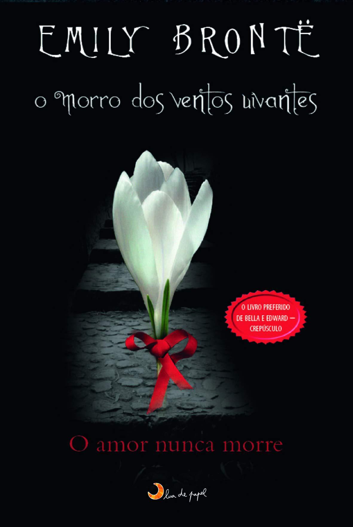Capa de 'O Morro dos Ventos Uivantes' ao estilo de 'Crepúsculo', publicada pela editora Lua de Papel. Em vermelho, os dizeres 'O livro preferido de Bella e Edward – Crepúsculo'