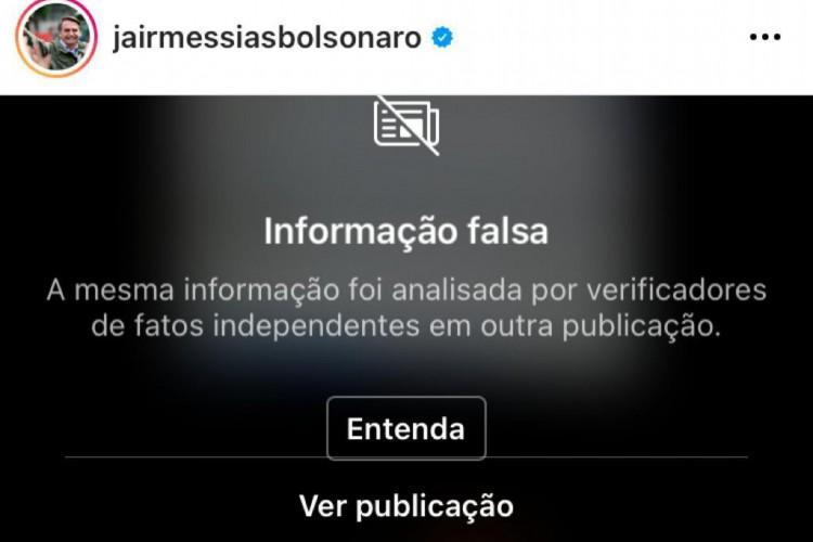 Facebook e Instagram colocam aviso de informação falsa em postagem do presidente Jair Bolsonaro (sem partido).  (Foto: Captura de Tela/ Instagram)