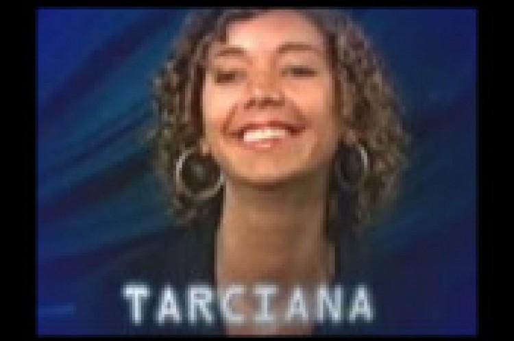 Tarciana era uma das participantes do BBB 2