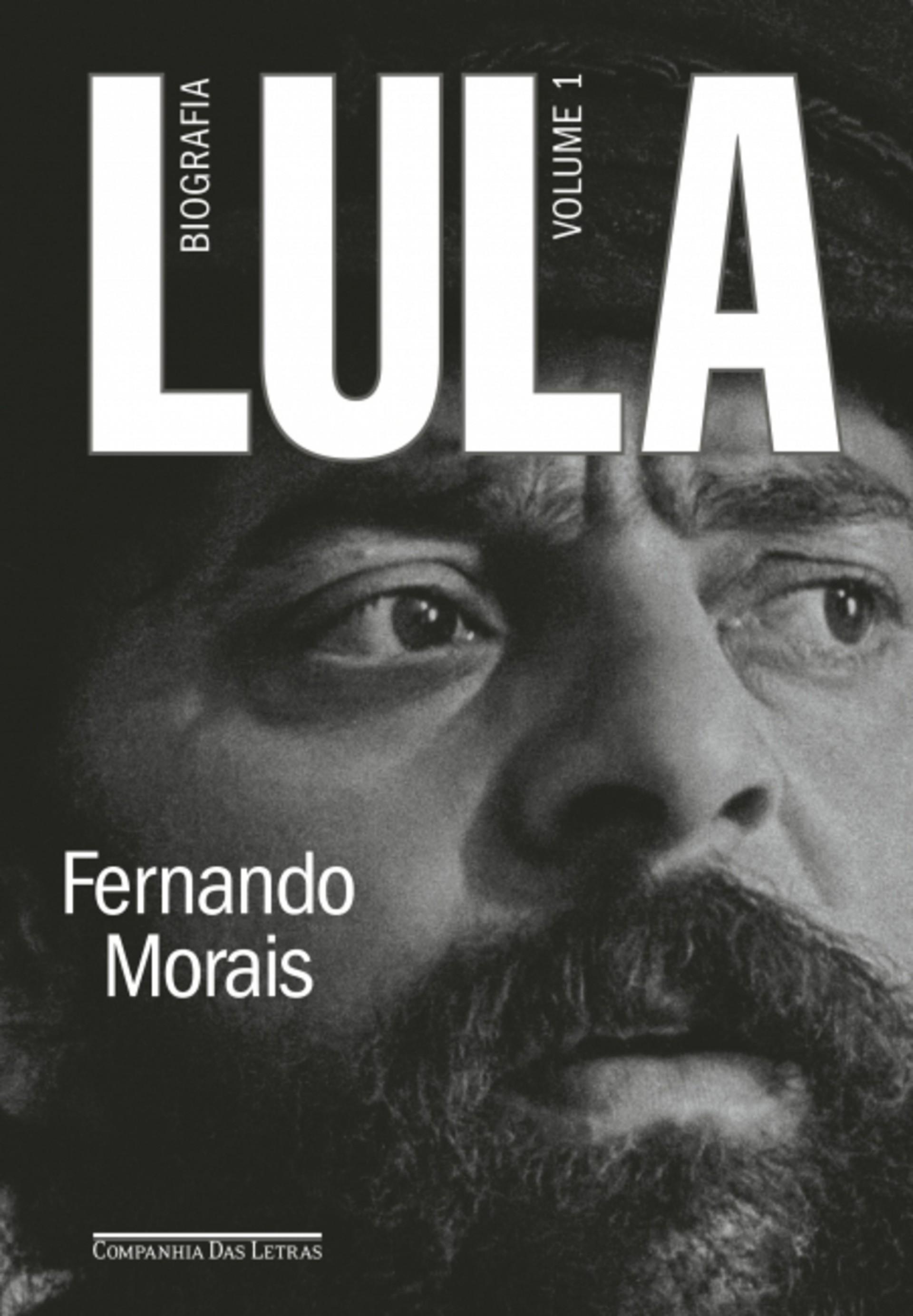 Biografia de Lula foi escrita pelo jornalista Fernando Morais, autor de Olga e Chatô, ambos pela Companhia das Letras.