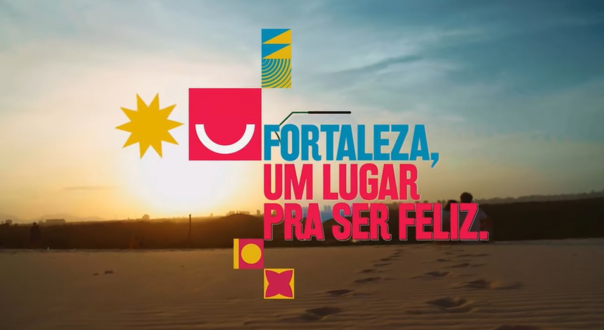 Fortaleza: um lugar pra ser feliz é mote da nova campanha da Prefeitura de Fortaleza