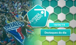 Boeck fala sobre boato de possível saída do Fortaleza e CSA quer Bueno | Futebol do POVO (18.06.19)