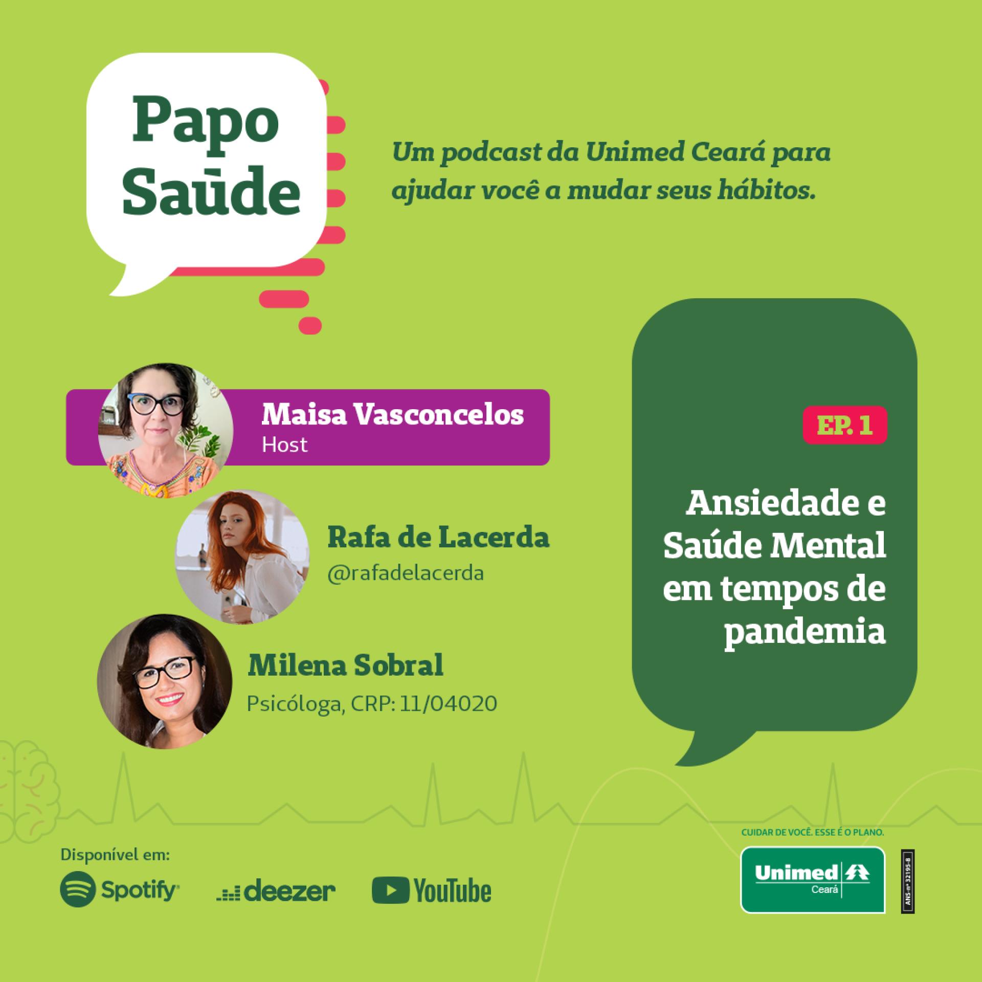 Confira os podcasts Papo Saúde da Unimed Ceará. O episódio 1 é sobre ansiedade e saúde mental em tempos de pandemia